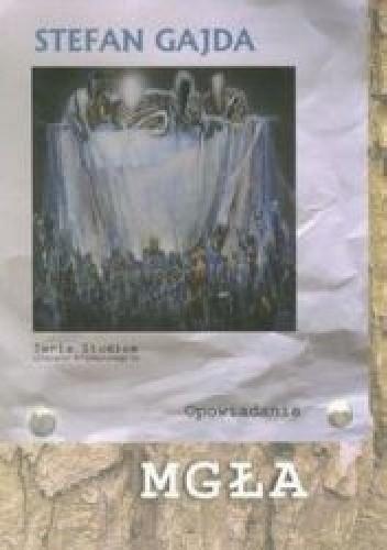 Okładka książki Mgła. Opowiadania