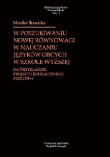 Okładka książki W poszukiwaniu nowej równowagi w nauczaniu języków obcych w szkole wyższej. Na przykładzie projektu edukacyjnego English++
