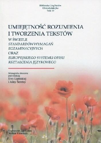 Okładka książki Umiejętność rozumienia i tworzenia tekstów w świetle standardów wymagań egzaminacyjnych oraz Europejskiego Systemu Kształcenia Językowego