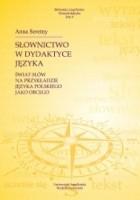 Słownictwo w dydaktyce języka. Świat słów na przykładzie języka polskiego jako obcego