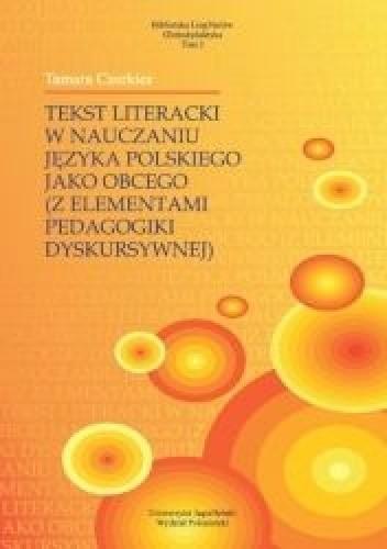 Okładka książki Tekst literacki w nauczaniu języka polskiego jako obcego (z elementami pedagogiki dyskursywnej)