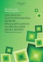 Lingwistyka i glottodydaktyka języków specjalistycznych na przykładzie języka biznesu. Podejście porównawcze