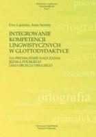 Integrowanie kompetencji lingwistycznych w glottodydaktyce na przykładzie nauczania języka polskiego jako obcego/drugiego