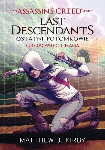 Okładka książki Assassin's Creed: Ostatni potomkowie. Grobowiec chana