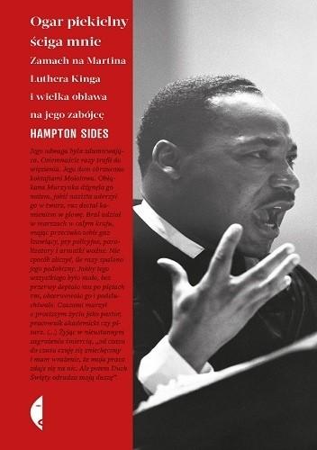 Okładka książki Ogar piekielny ściga mnie. Zamach na Martina Luthera Kinga i wielka obława na jego zabójcę