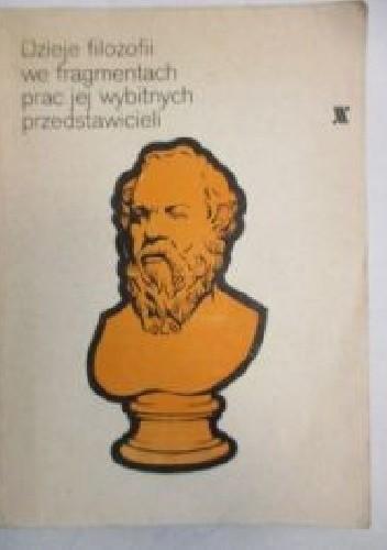 Okładka książki Dzieje filozofii we fragmentach prac jej wybitnych przedstawicieli