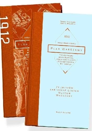Okładka książki Plan Warszawy 1912. Plan niwelacyjny miasta Warszawy. Zdjęcie pod kierunkiem Głównego Inżyniera W.H. Lindleya