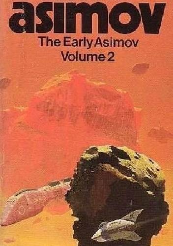 Okładka książki The Early Asimov: Volume 2