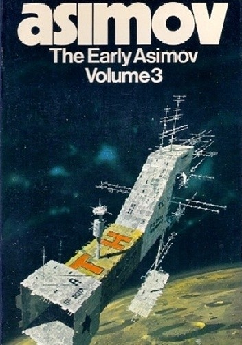 Okładka książki The Early Asimov: Volume 3
