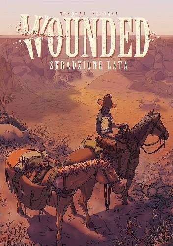 Okładka książki Wounded. Skradzione lata