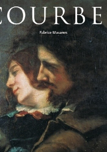 Okładka książki Gustave Courbet. 1819-1877 The Last of The Romantics