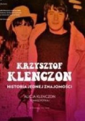 Okładka książki Krzysztof Klenczon. Historia jednej znajomości