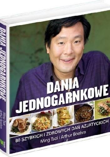 Okładka książki Dania jednogarnkowe. 80 szybkich i zdrowych dań azjatyckich
