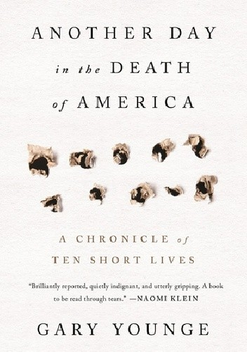 Okładka książki Another Day in the Death of America: A Chronicle of Ten Short Lives