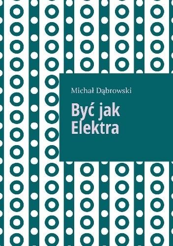 Okładka książki Być jak Elektra
