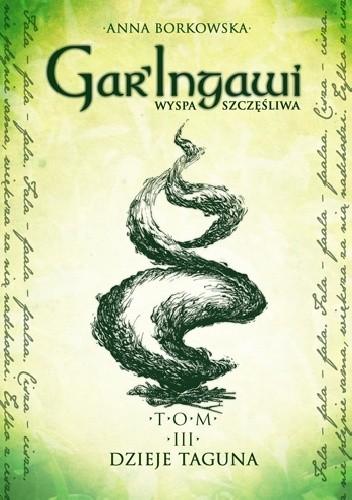 Okładka książki Gar'Ingawi Wyspa Szczęśliwa. Tom 3. Dzieje Taguna