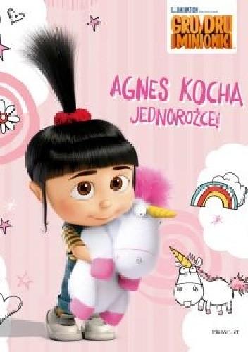 Okładka książki Gru, Dru i minionki. Agnes kocha jednorożce!