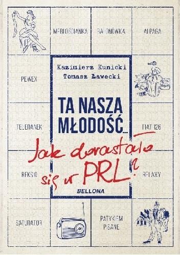 Okładka książki Ta nasza młodość... Jak dorastało się w PRL?