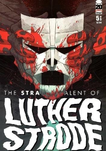 Okładka książki The Strange Talent of Luther Strode #5
