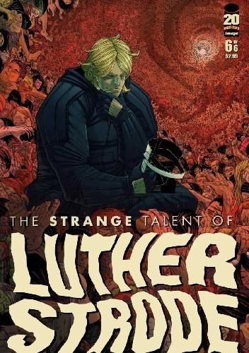 Okładka książki The Strange Talent of Luther Strode #6