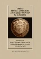 Orfeusza Kerygmata o kamieniach Sokratesa i Dionizjusza O kamieniach