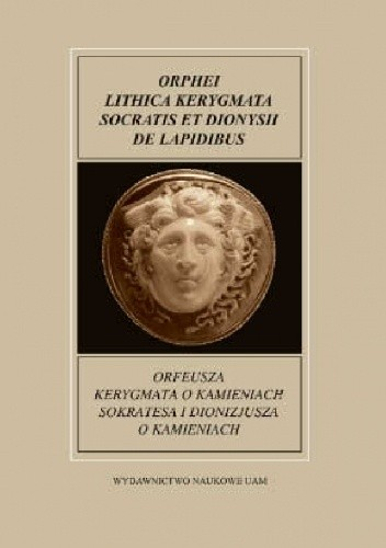 Okładka książki Orfeusza Kerygmata o kamieniach Sokratesa i Dionizjusza O kamieniach