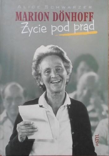 Okładka książki Marion Dönhoff. Życie pod prąd