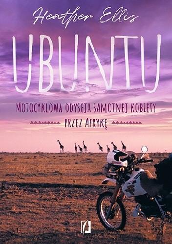 Okładka książki Ubuntu. Motocyklowa odyseja samotnej kobiety przez Afrykę