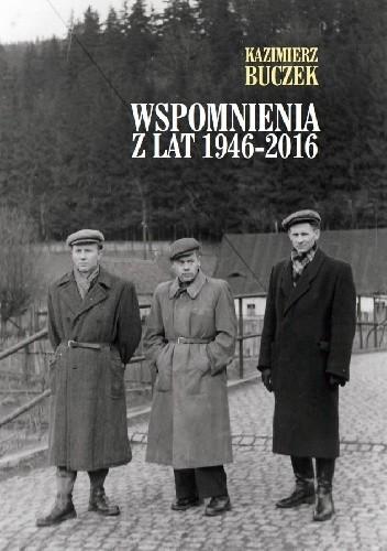 Okładka książki Wspomnienia z lat 1946-2016