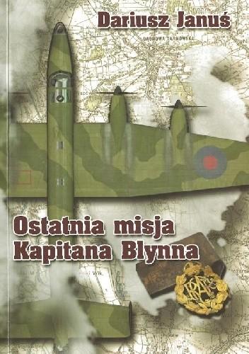 Okładka książki Ostatnia misja Kapitana Blynna