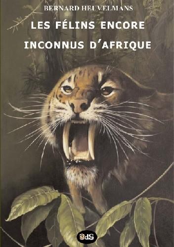 Okładka książki Les Félins encore inconnus d'Afrique