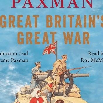Okładka książki Great Britain's Great War: A Sympathetic History of Our Gravest Folly