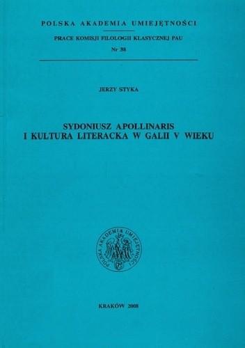 Okładka książki Sydoniusz Apollinaris i kultura literacka w Galii V wieku