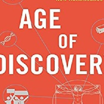 Okładka książki Age of Discovery: Navigating the Risks and Rewards of Our New Renaissance