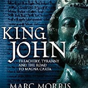 Okładka książki King John: Treachery, Tyranny and the Road to Magna Carta