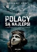 Polacy są najlepsi. Wspomnienia Kanadyjczyka z Dywizjonu 303 - Jacek Skowroński