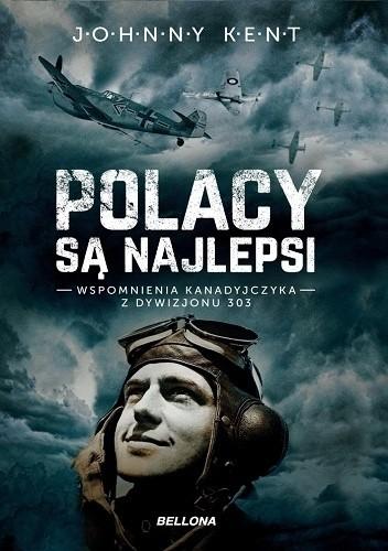 Okładka książki Polacy są najlepsi. Wspomnienia Kanadyjczyka z Dywizjonu 303