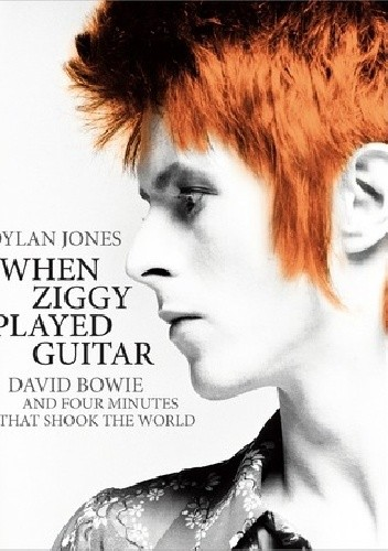Okładka książki When Ziggy Played Guitar: David Bowie and Four Minutes that Shook the World