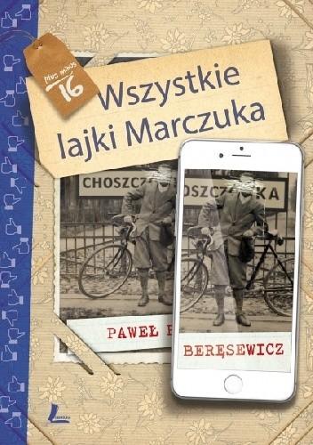 Okładka książki Wszystkie lajki Marczuka