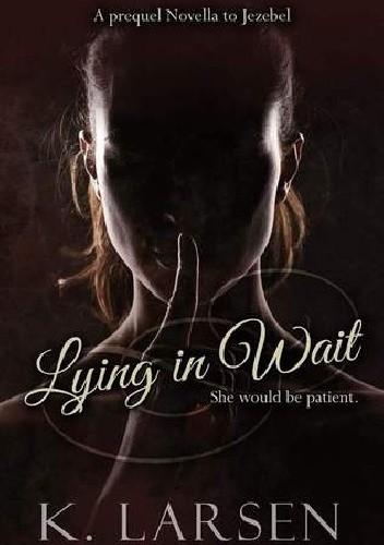 Okładka książki Lying in Wait