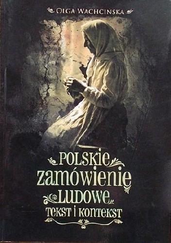 Okładka książki Polskie zamówienie ludowe. Tekst i kontekst
