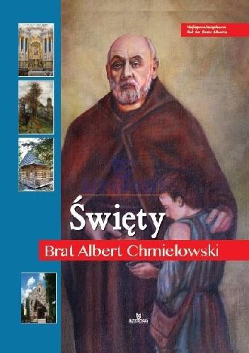 Okładka książki Święty Brat Albert Chmielowski