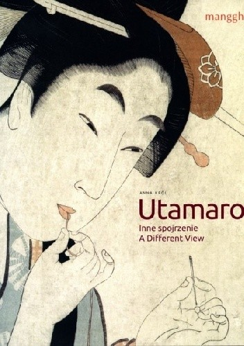 Okładka książki Utamaro. Inne spojrzenie. A Different View