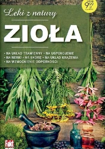Okładka książki Zioła. Leki z natury