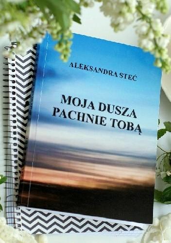 Okładka książki Moja dusza pachnie Tobą