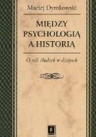 Między psychologią a historią. O roli złudzeń w dziejach