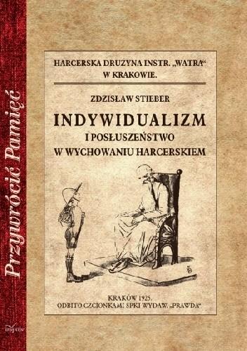 Okładka książki Indywidualizm i posłuszeństwo w wychowaniu harcerskiem