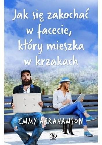 Okładka książki Jak się zakochać w facecie, który mieszka w krzakach