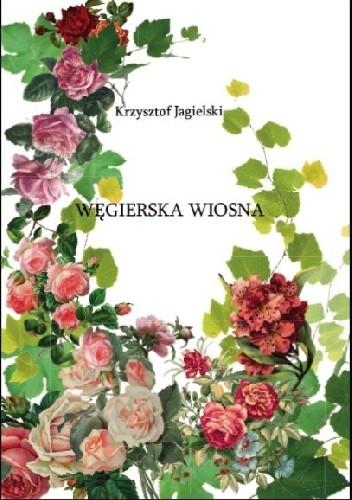 Okładka książki Węgierska wiosna