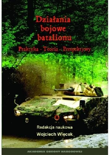 Okładka książki DZIAŁANIA BOJOWE BATALIONU.PRAKTYKA-TEORIA-PERSPEKTYWY